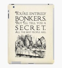 Alice in Wonderland -  You're entirely bonkers -  Mad Hatter Quote 0189 iPad Case/Skin