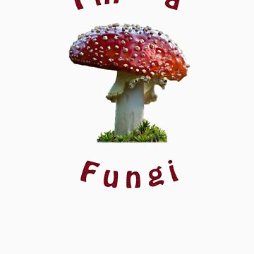 I'm a fungi! by luke-vw