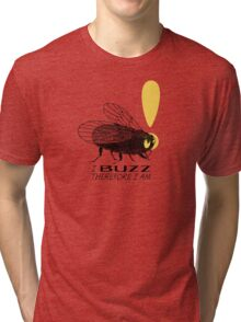 Thinker fly, I buzz therefore I am Tri-blend T-Shirt
