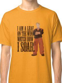 I'm Leaf On the Wind  Classic T-Shirt