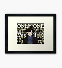Only One in the World Framed Print