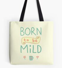 Mild Thing Tote Bag