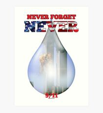 9/11 Never Forget NEVER Tear Art Print