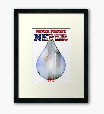 9/11 Never Forget NEVER Tear Framed Print