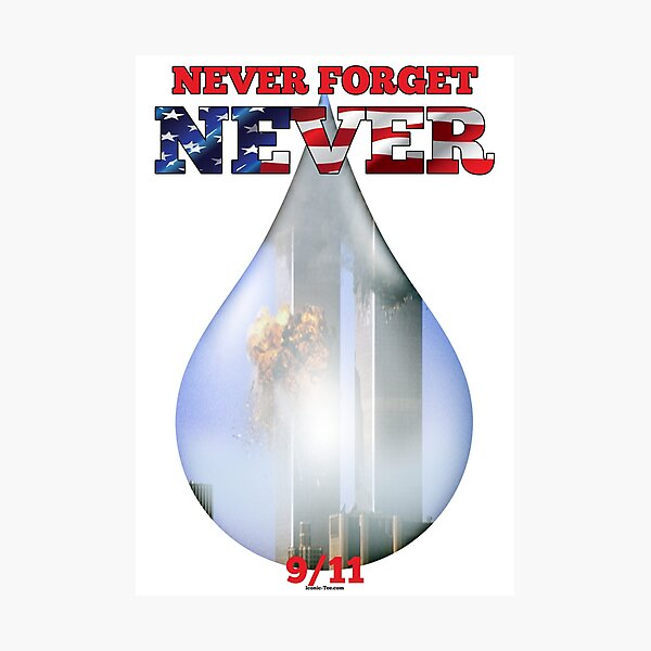 9/11 Never Forget NEVER Tear Photographic Print
