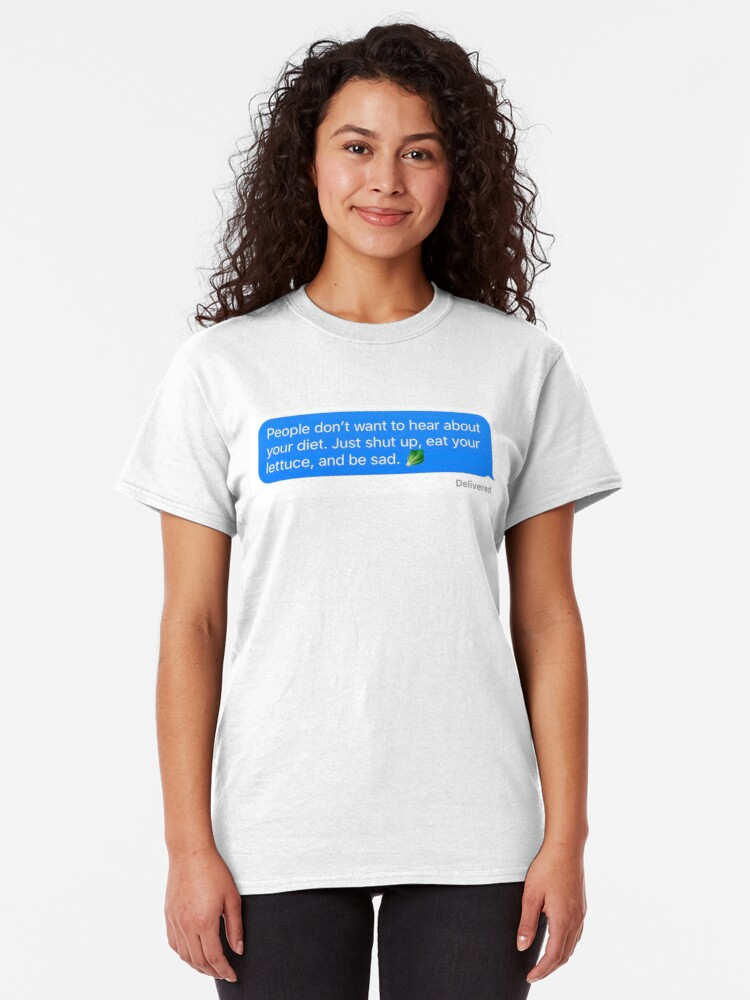 Alternate view of Shut Up and Eat Your Lettuce Classic T-Shirt