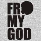 Fro My God by JoeAlJim