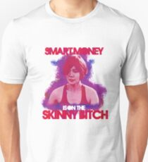 Smart Money Is On The Skinny Bitch T-Shirt