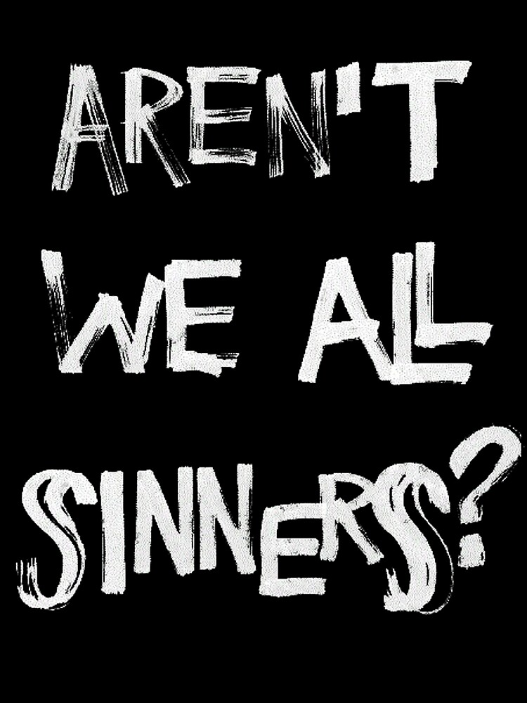 Quot Aren T We All Sinners No Crown Quot By Roodbelletje Redbubble