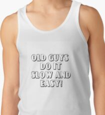 OLD GUYS DO IT SLOW AND EASY! Tank Top