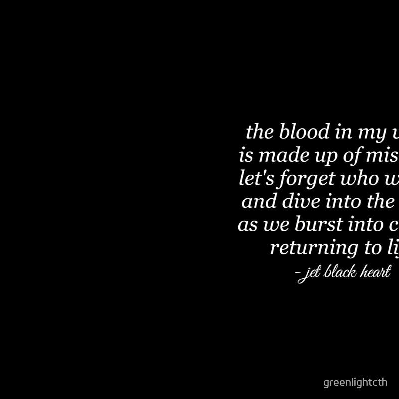 Lyric black lyrics : Jet Black Heart Lyrics