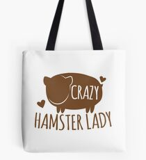 Crazy Hamster lady Tote Bag