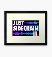 Just Sidechain It (Color Edition) Framed Print
