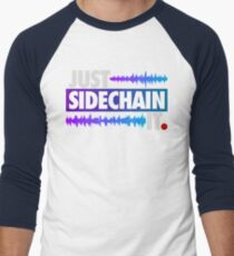Just Sidechain It (Color Edition) Men's Baseball ¾ T-Shirt