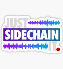 Just Sidechain It (Color Edition) Sticker