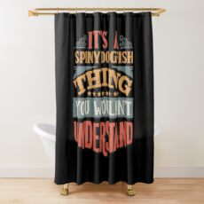 It's A Spiny Dogfish Thing You Wouldn't Understand - Spiny Dogfishs Shower Curtain