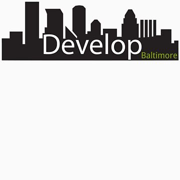 Develop Baltimore  by shutterfool