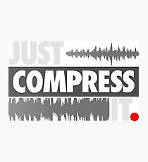 Just Compress It Photographic Print
