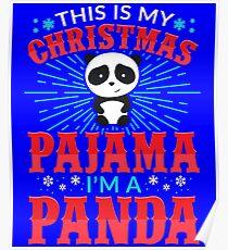 This is my Christmas Pajama Im a Panda Poster