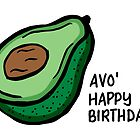 'Avo Happy Birthday by rarlyann