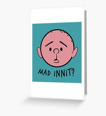 "Pilky. ""Mad innit?"" Greeting Card"