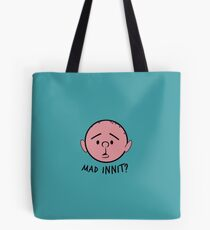 """Pilky. """"Mad innit?"""" Tote Bag"""