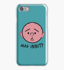 """Pilky. """"Mad innit?"""" iPhone Case/Skin"""