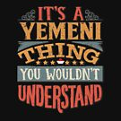 It's A Yemeni Thing You Would'nt Understand - Gift For Yemeni From Yemen von Popini