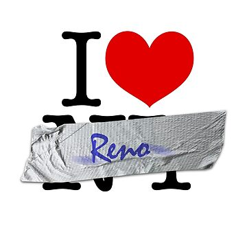 I ♥ N̶Y̶ [Reno] by stevebo77