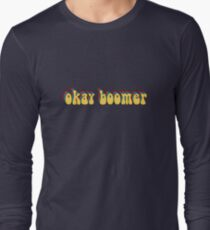 Okay Boomer Sticker Long Sleeve T-Shirt