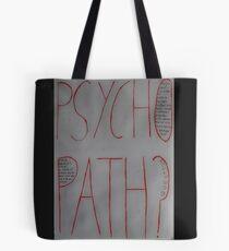 Psychopath? Tote Bag