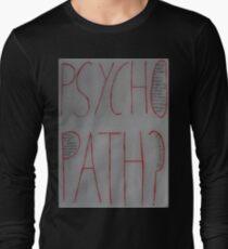 Psychopath? Long Sleeve T-Shirt