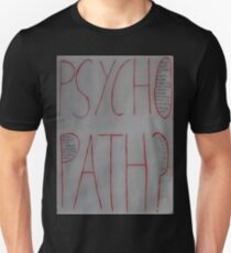 Psychopath? Unisex T-Shirt