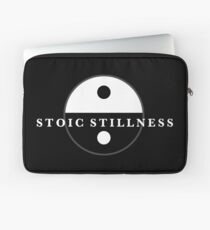 Stoic Stillness - Be Very Calm - Against The Chaos Laptop Sleeve