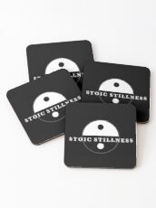 Stoic Stillness - Be Very Calm - Against The Chaos Coasters