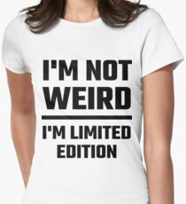 I'm Not Weird, I'm Limited Edition T-Shirt