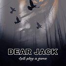 Dear Jack by TaylerMacneill