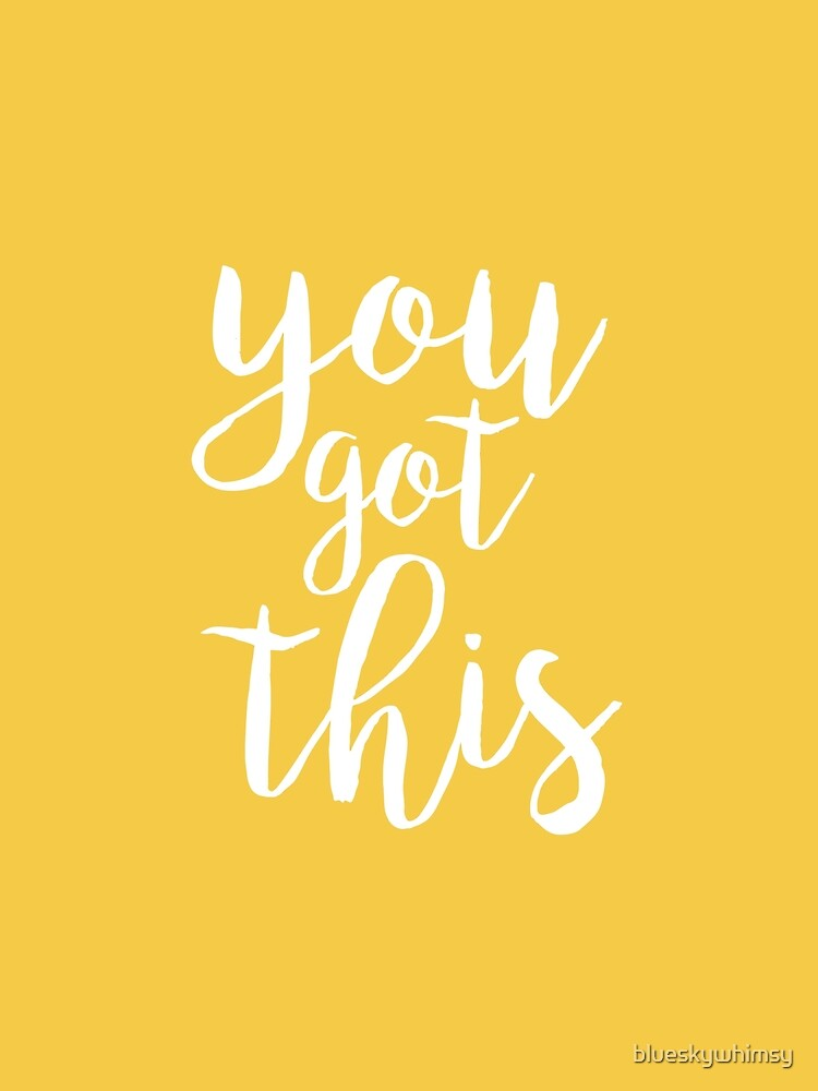 You Got This Yellow Aesthetic Quote by blueskywhimsy