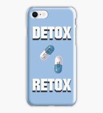 Detox Just To Retox iPhone Case/Skin