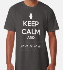 Keep Calm and a a a - Calligraphy Long T-Shirt
