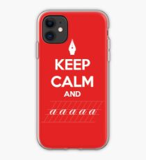 Keep Calm and a a a - Calligraphy iPhone Case