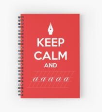 Keep Calm and a a a - Calligraphy Spiral Notebook