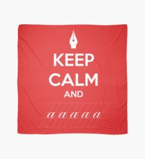 Keep Calm and a a a - Calligraphy Scarf