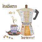 Italians do it beterrr by Elisandra Sevenstar