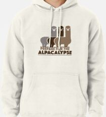 Prepare For The Alpacalypse Pullover Hoodie