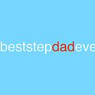 Hashtag Best Step Dad Ever by Adam Regester