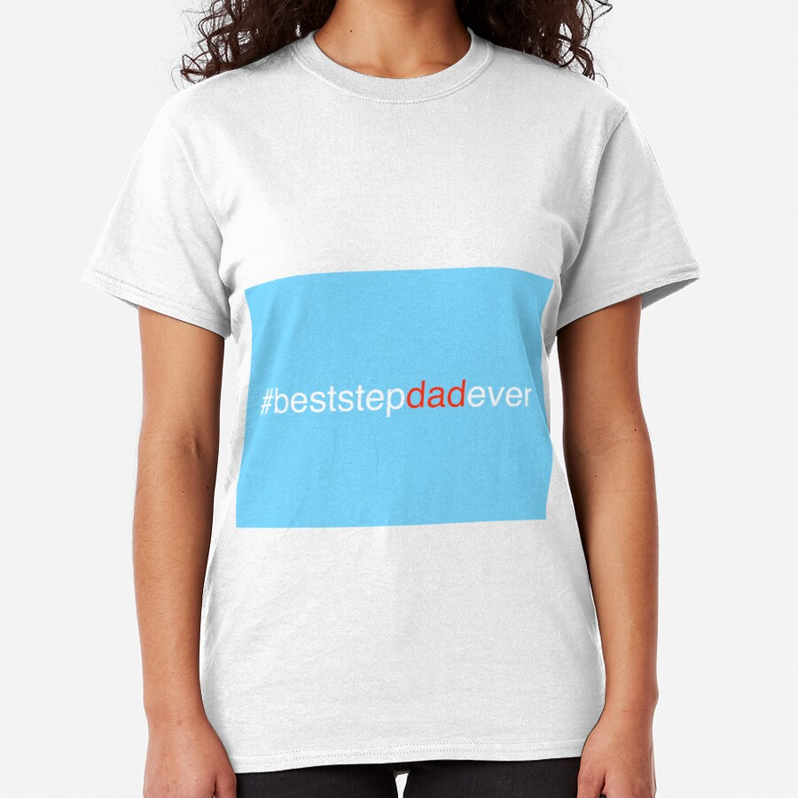 Hashtag Best Step Dad Ever Classic T-Shirt