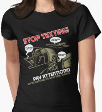 Stop Texting Women's Fitted T-Shirt