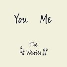 you, me, The WESTIES by misslouiselucy