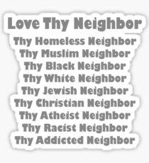 Love thy neighbor geek funny nerd Sticker